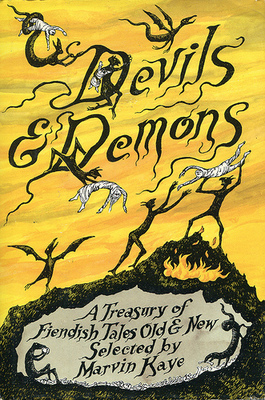 Devils & Demons: A Treasury of Fiendish Tales Old & New