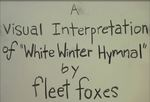 """A Visual Interpretation of """"White Winter Hymnal"""" by Fleet Foxes by Ripley Sager"""
